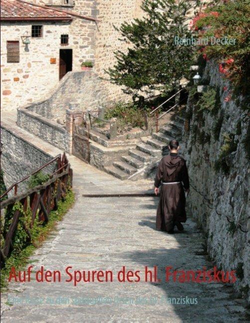 Auf den Spuren des hl. Franziskus als Buch von ...