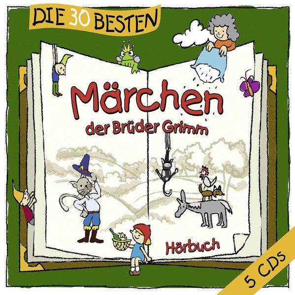 Die 30 besten Märchen der Brüder Grimm als Hörbuch