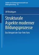 Strukturale Aspekte moderner Bildungsprozesse