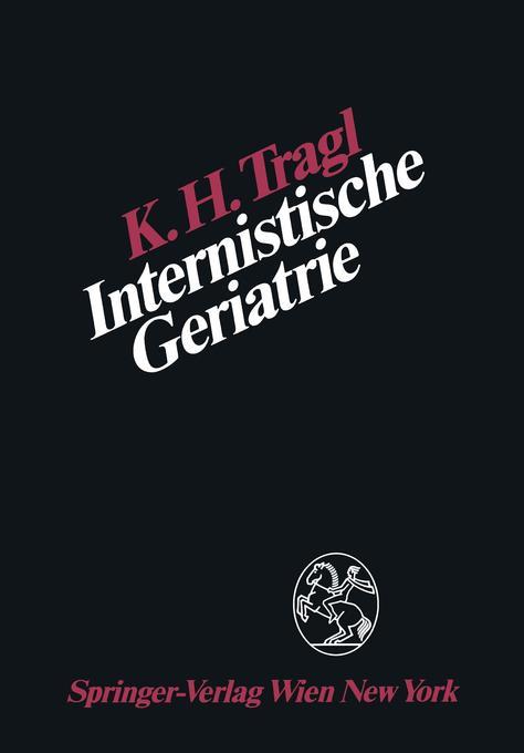 Internistische Geriatrie als Buch von K. H. Tragl