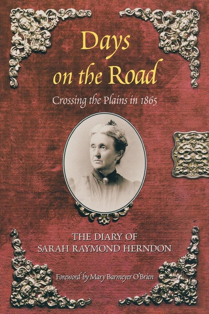 Days on the Road: Crossing the Plains in 1865: The Diary of Sarah Raymond Herndon als Taschenbuch