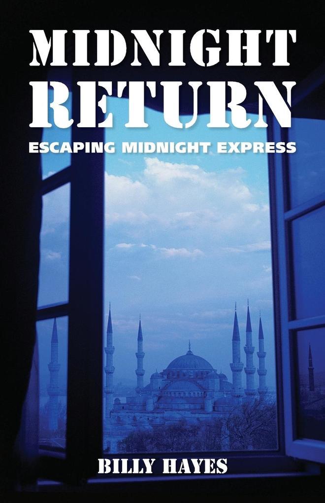 Midnight Return als Buch von Billy Hayes