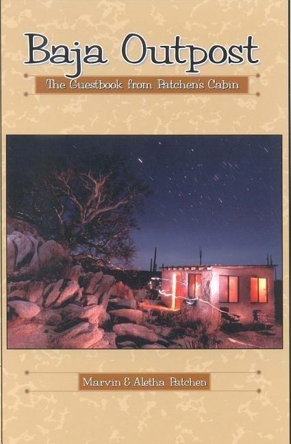 Baja Outpost: The Guest Book from Patchen's Cabin als Taschenbuch