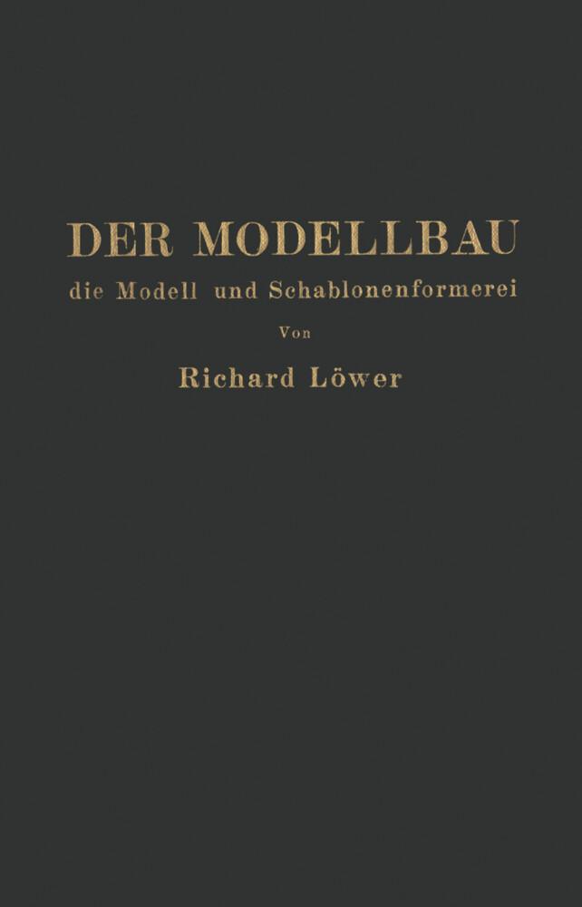 Der Modellbau, die Modell- und Schablonenformer...