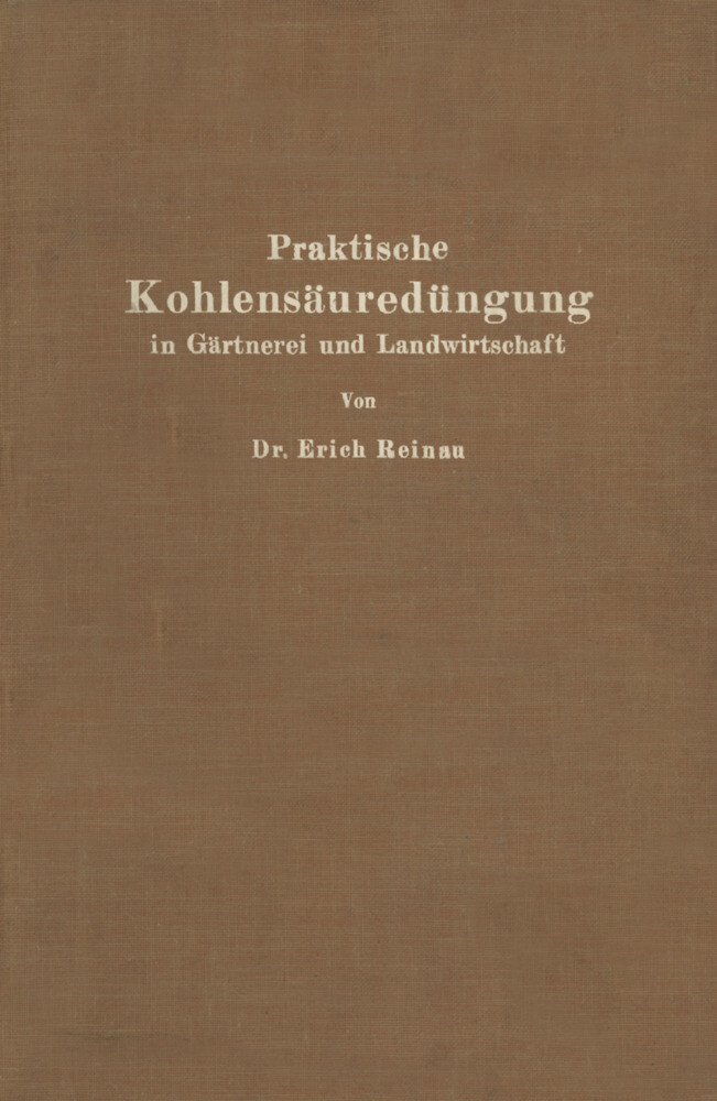 Praktische Kohlensäuredüngung in Gärtnerei und ...
