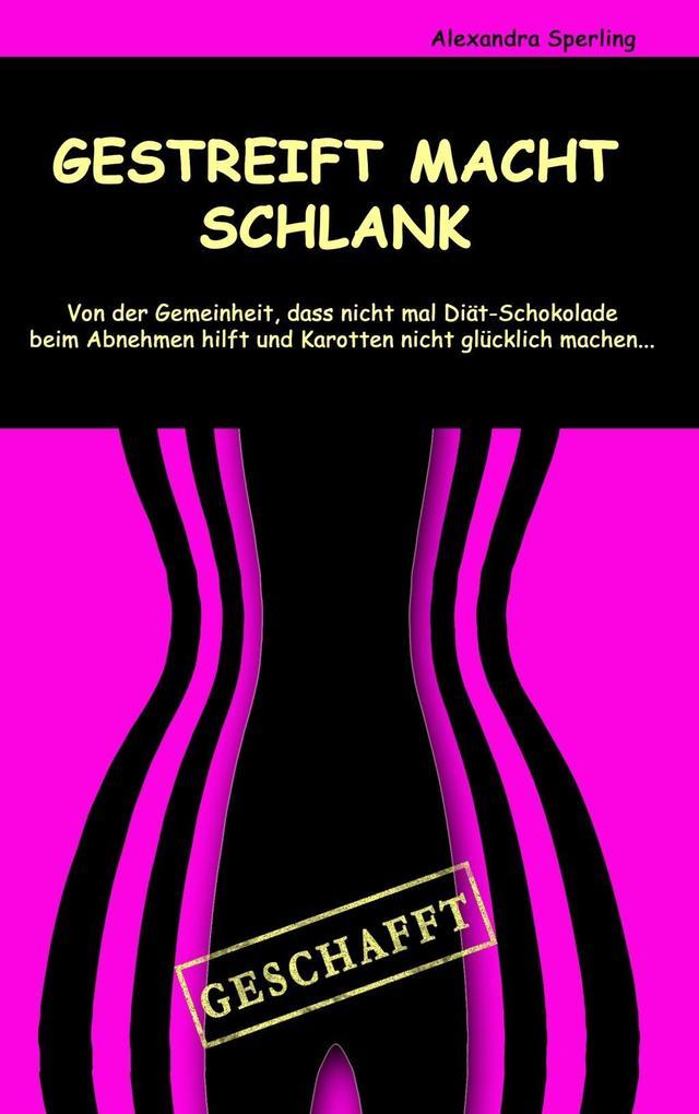 Gestreift macht Schlank als eBook Download von Alexandra Sperling - Alexandra Sperling