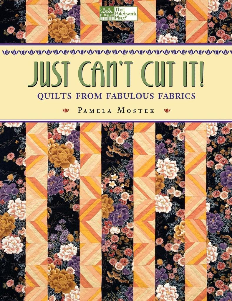 Just Can't Cut It: Quilts from Fabulous Fabrics als Taschenbuch