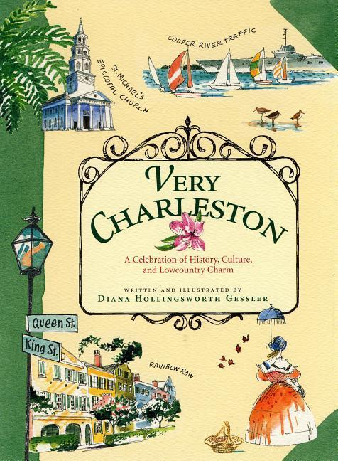 Very Charleston: A Celebration of History, Culture, and Lowcountry Charm als Buch