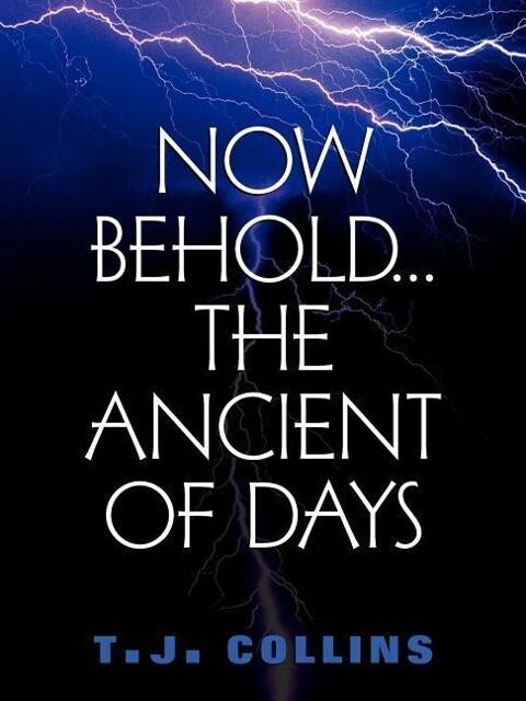 Now Behold...the Ancient of Days als Taschenbuch