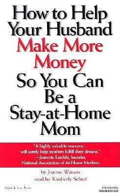 How to Help Your Husband Make More Money So You Can Be a Stay-At-Home Mom als Hörbuch