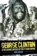 George Clinton and the Cosmic Odyssey of the P-Funk Empire