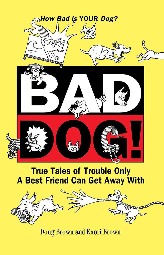 Bad Dog! als eBook Download von Douglas E. Brow...