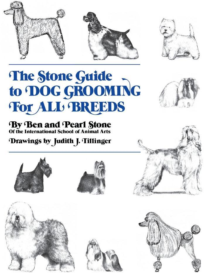 The Stone Guide to Dog Grooming for All Breeds ...