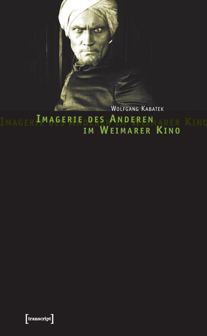 Imagerie des Anderen im Weimarer Kino als Buch