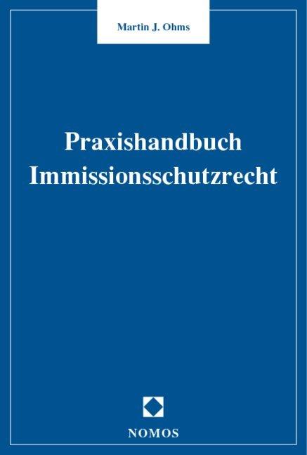 Praxishandbuch Immissionsschutzrecht als Buch (gebunden)