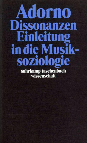 Dissonanzen. Einleitung in die Musiksoziologie als Taschenbuch