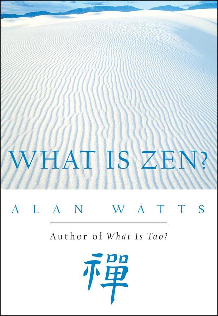 What Is Zen? als eBook Download von Alan Watts