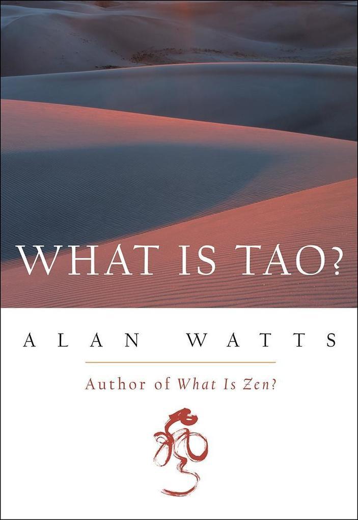 What Is Tao? als eBook Download von Alan Watts