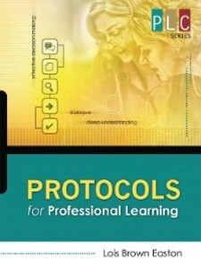 Protocols for Professional Learning (The Profes...