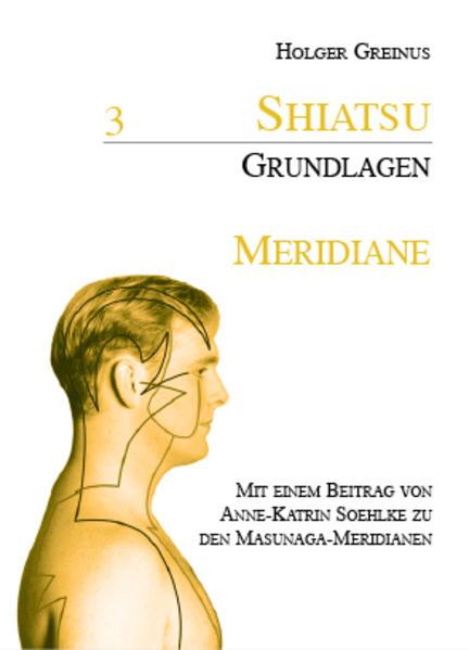 Shiatsu Grundlagen 3 Meridiane als Buch