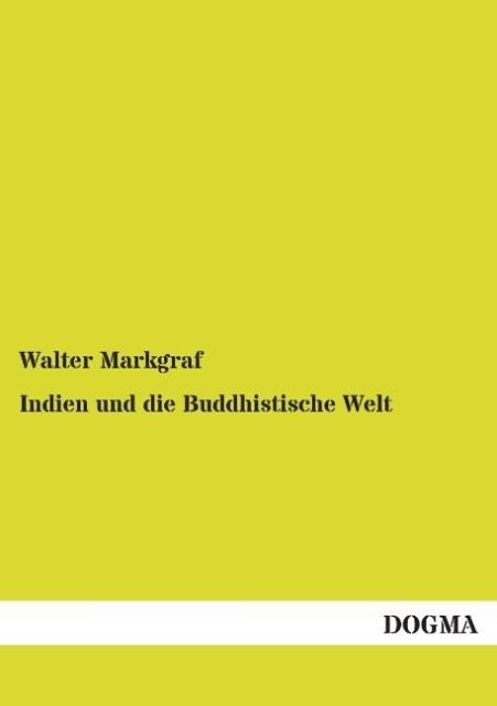 Indien und die Buddhistische Welt als Buch von ...