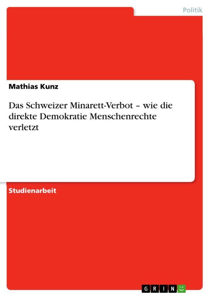 Das Schweizer Minarett-Verbot - wie die direkte Demokratie Menschenrechte verletzt als eBook Download von Mathias Kunz - Mathias Kunz