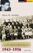 Eine Berliner Schulzeit im heißen und kalten Krieg