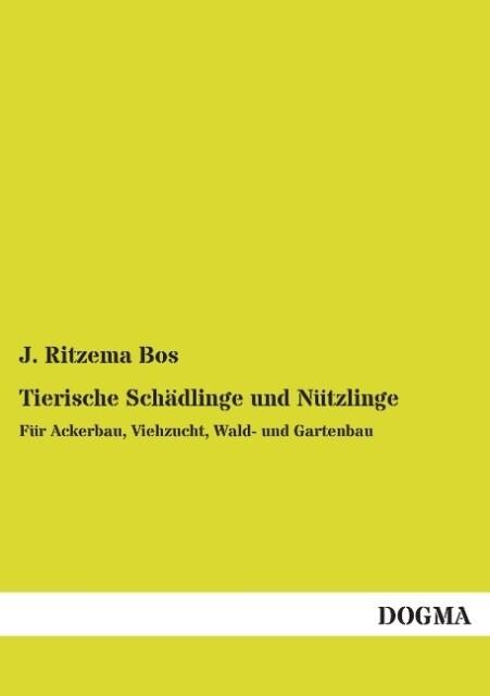 Tierische Schädlinge und Nützlinge als Buch von...