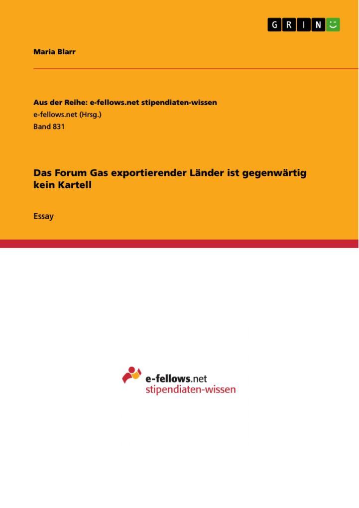 Das Forum Gas exportierender Länder ist gegenwärtig kein Kartell als eBook Download von Maria Blarr - Maria Blarr