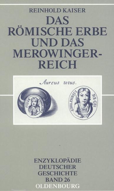 Das römische Erbe und das Merowingerreich als e...