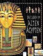 Das Leben im alten Ägypten