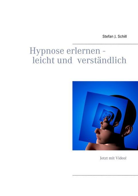 Hypnose erlernen - leicht und verständlich als ...