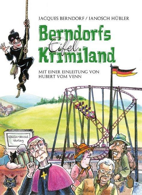 Berndorfs Eifel Krimiland als Buch von Jacques ...