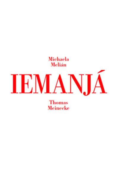 Iemanjá als Buch von Michaela Melian, Thomas Me...