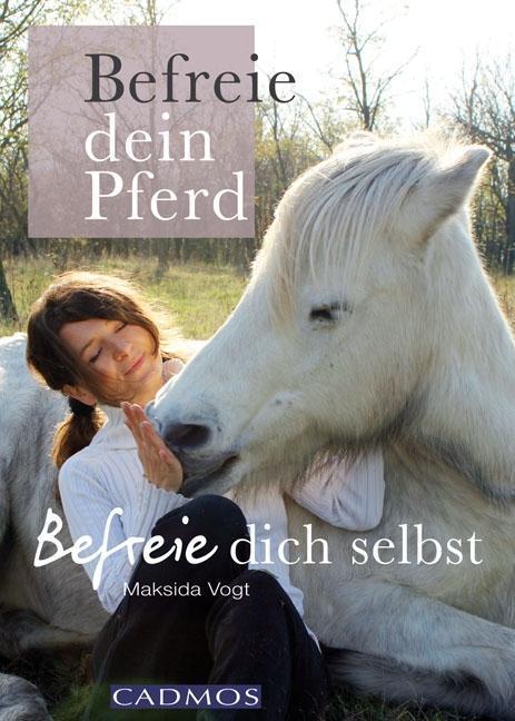 Befreie dein Pferd als eBook Download von Maksi...