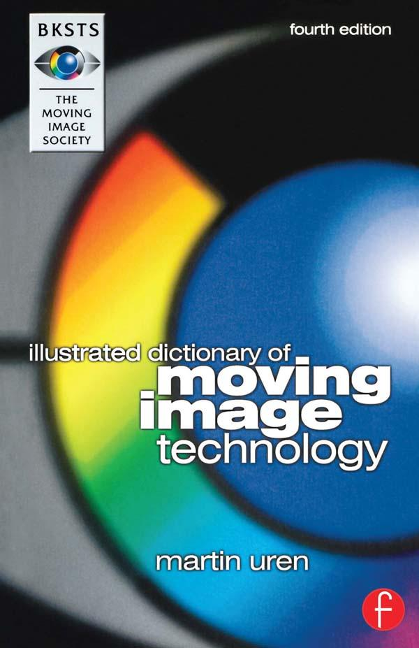 BKSTS Illustrated Dictionary of Moving Image Te...