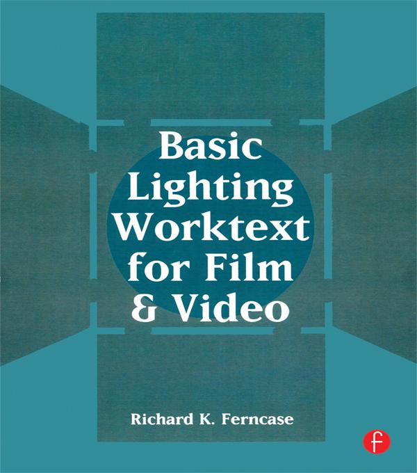 Basic Lighting Worktext for Film and Video als ...