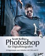 Scott Kelbys Photoshop für Digitalfotografen