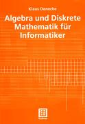 Algebra und Diskrete Mathematik für Informatiker