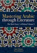 Mastering Arabic Through Literature: The Short Story