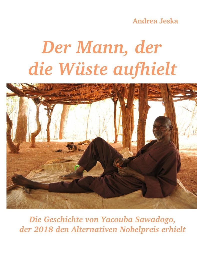 Der Mann, der die Wüste aufhielt als Buch von A...
