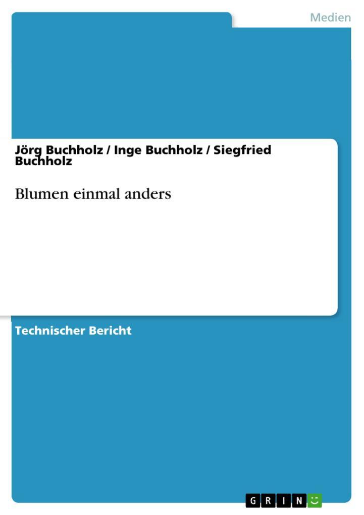Blumen einmal anders als eBook Download von Jör...