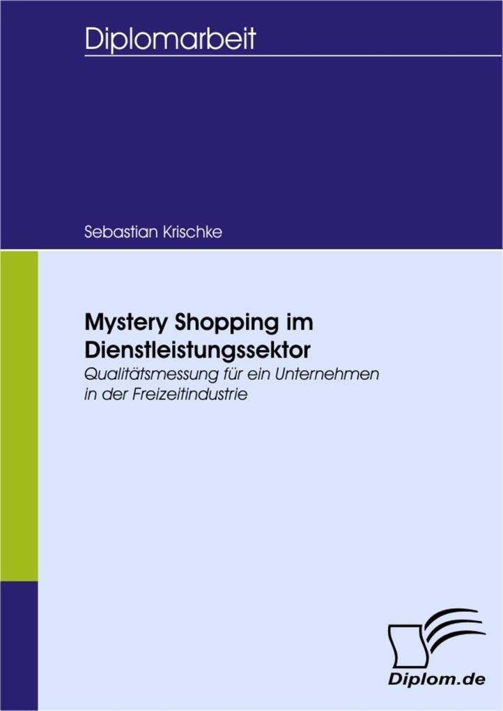 Mystery Shopping im Dienstleistungssektor als e...