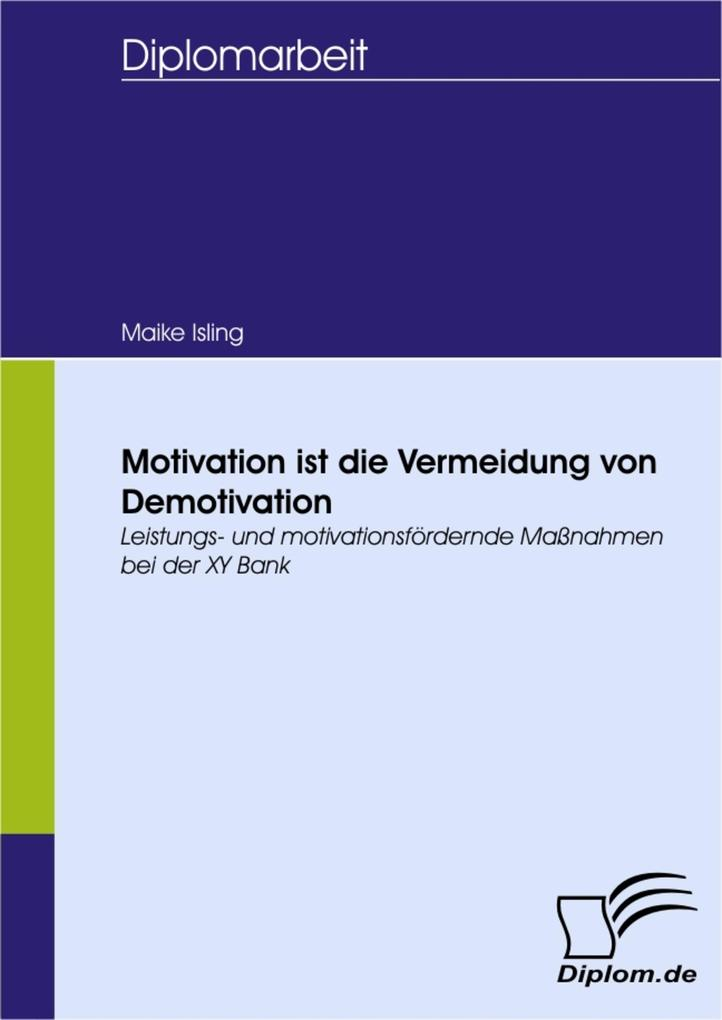 Motivation ist die Vermeidung von Demotivation ...