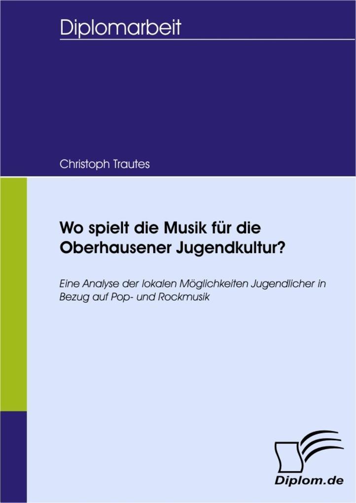Wo spielt die Musik für die Oberhausener Jugend...
