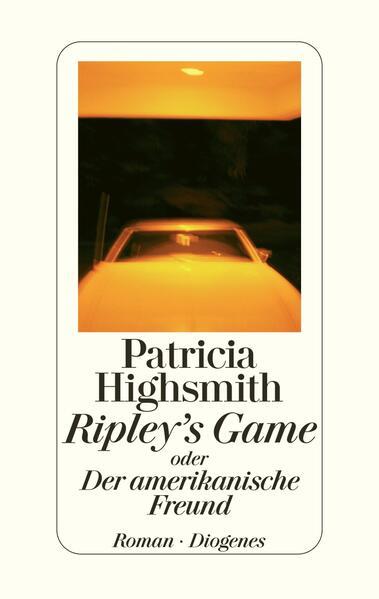 Ripley's Game oder Der amerikanische Freund als Buch
