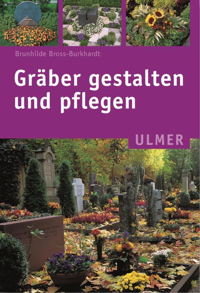 Gräber gestalten und pflegen als Buch