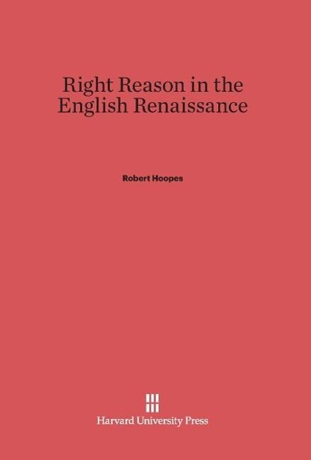 Right Reason in the English Renaissance als Buc...