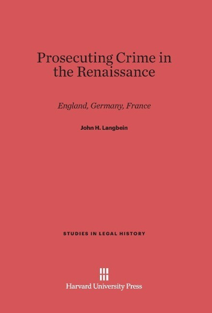 Prosecuting Crime in the Renaissance als Buch v...