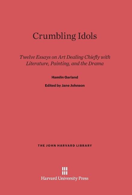 Crumbling Idols als Buch von Hamlin Garland